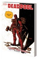 DEADPOOL VOL. 6: I RULE, YOU SUCK TPB