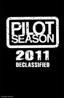 PILOT SEASON: DECLASSIFIED 2011