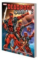 DEADPOOL CORPS VOL. 2: YOU SAY YOU WANT A REVOLUTION TPB