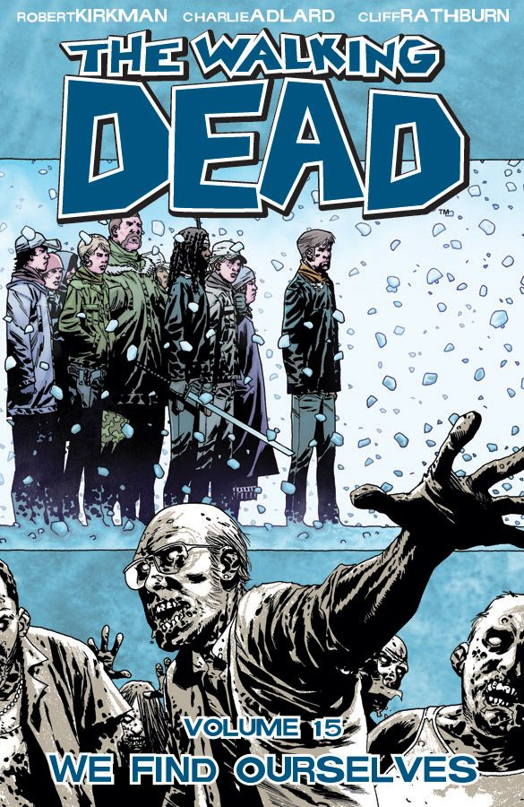 THE WALKING DEAD, VOL. 15: WE FIND OURSELVES TP