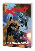 UNCANNY X-FORCE VOL. 2: DEATHLOK NATION TPB