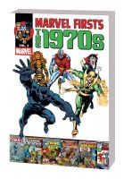MARVEL FIRSTS: THE 1970s VOL. 2 TPB