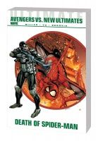 ULTIMATE COMICS AVENGERS VS. NEW ULTIMATES: DEATH OF SPIDER-MAN TPB