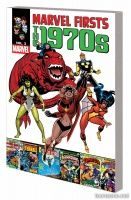 MARVEL FIRSTS: THE 1970s VOL. 3 TPB