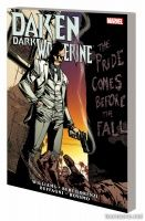 DAKEN: DARK WOLVERINE — THE PRIDE COMES BEFORE THE FALL TPB