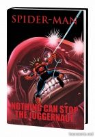 SPIDER-MAN: NOTHING CAN STOP THE JUGGERNAUT PREMIERE HC