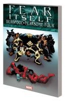 FEAR ITSELF: DEADPOOL/ FEARSOME FOUR TPB