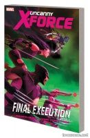 UNCANNY X-FORCE VOL. 6: FINAL EXECUTION BOOK 1 TPB