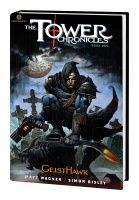 THE TOWER CHRONICLES: GEISTHAWK PREMIERE HC