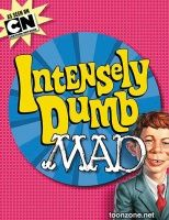 INTENSELY DUMB MAD TP