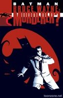 BATMAN: BRUCE WAYNE — MURDERER? TP NEW EDITION