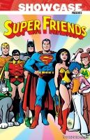 SHOWCASE PRESENTS: SUPER FRIENDS VOL. 1 TP