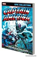 CAPTAIN AMERICA EPIC COLLECTION: CAPTAIN AMERICA LIVES AGAIN TPB