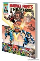 MARVEL FIRSTS: THE 1980S VOL. 3 TPB