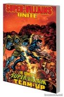 SUPER-VILLAINS UNITE: THE COMPLETE SUPER-VILLAIN TEAM-UP TPB