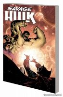SAVAGE HULK VOL. 2: DOWN TO THE CROSSROADS TPB