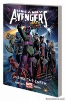 UNCANNY AVENGERS VOL. 4: AVENGE THE EARTH TPB