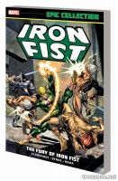 IRON FIST EPIC COLLECTION: THE FURY OF IRON FIST TPB