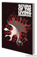 RETURN OF THE LIVING DEADPOOL TPB