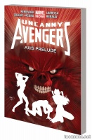 UNCANNY AVENGERS VOL. 5: AXIS PRELUDE TPB