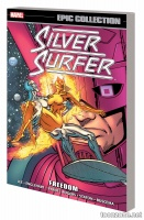 SILVER SURFER EPIC COLLECTION: FREEDOM TPB
