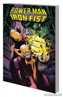 POWER MAN AND IRON FIST VOL. 1: THE BOYS ARE BACK IN TOWN TPB