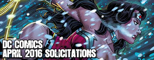DC Comics Solicitations - On Sale Apr 2016