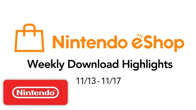 Nintendo eShop Weekly Highlights 11.13.2017