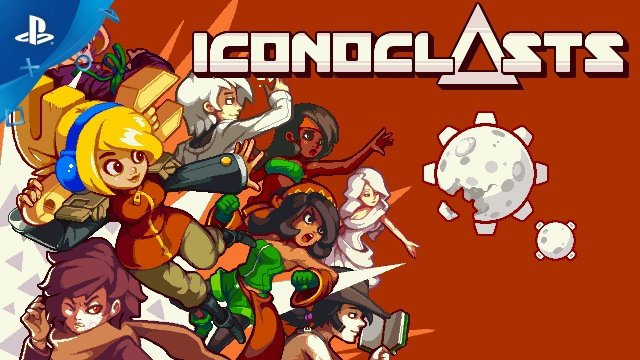 Iconoclasts - PSX 2017: Launch Date Trailer | PS4, PS Vita