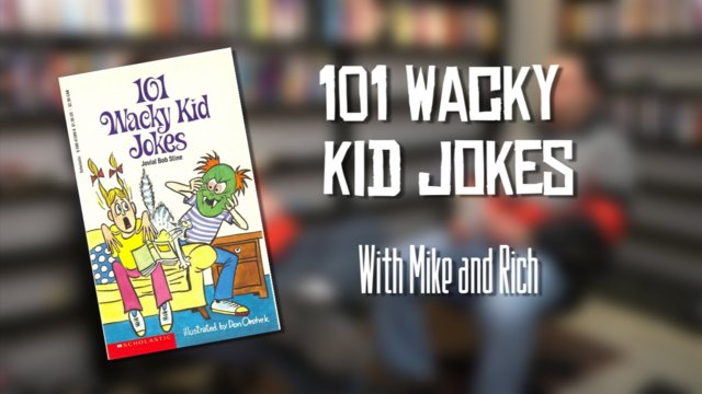 101 Wacky Kids Jokes with Mike and Rich Evans