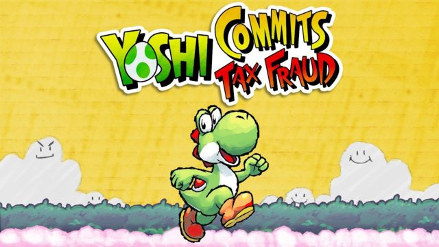 Testimony - Yoshi Commits Tax Fraud