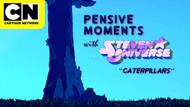 Pensive Moments with Steven Universe | Caterpillars | Cartoon Network | CN Mini