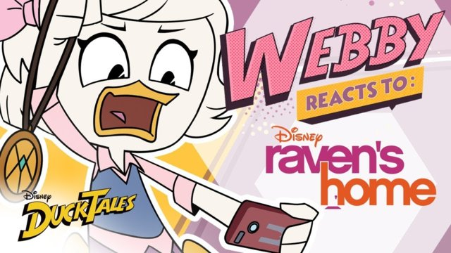 Webby Reacts To: Raven's Home | DuckTales | Disney Channel