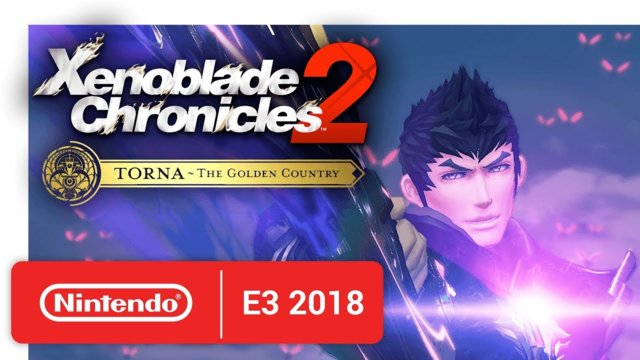 Xenoblade Chronicles 2: Torna ~ The Golden Country - Announcement Trailer - Nintendo E3 2018