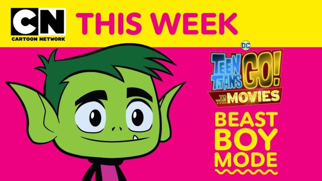 Beast Boy Mode | Teen Titans Go! to the Movies | Cartoon Network This Week