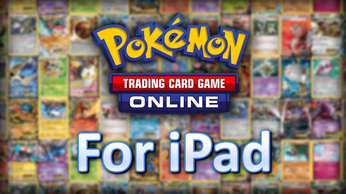 PR: Pokémon TCG Online Now Available For iPad