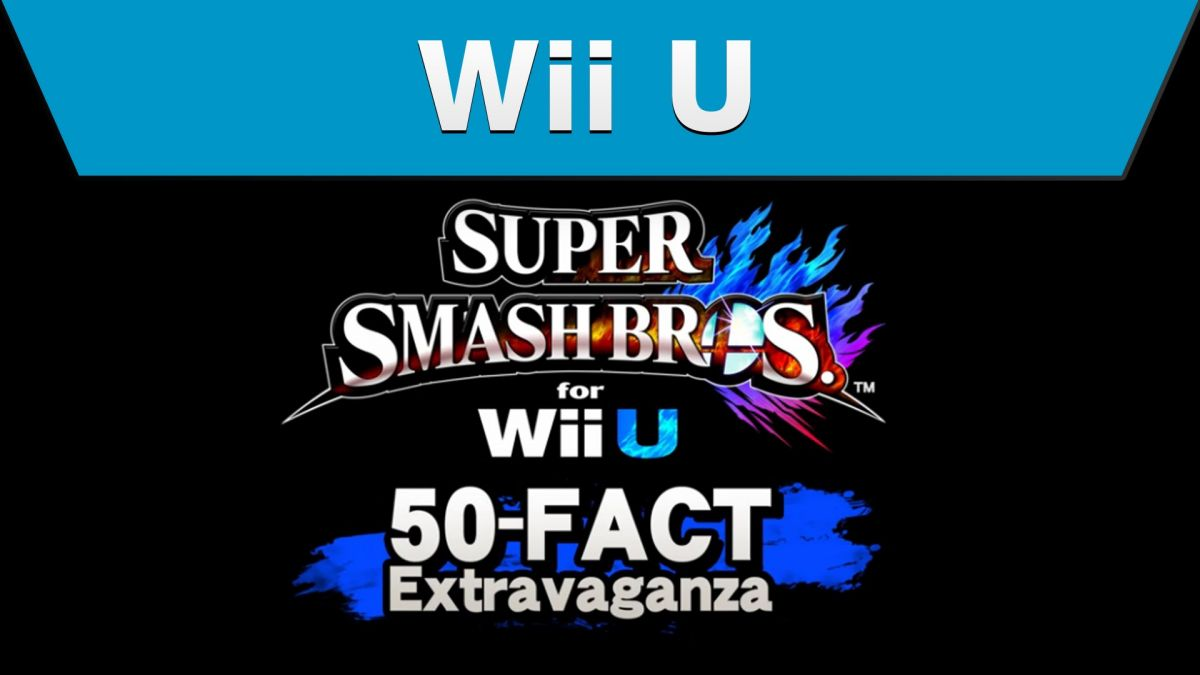 A 50-Fact Extravaganza For Wii U Super Smash Bros