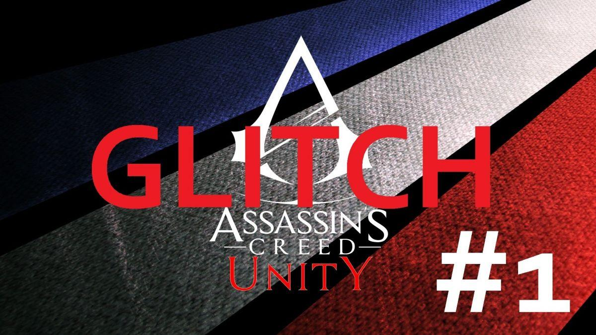 Assassin's Creed Unity Glitch #3