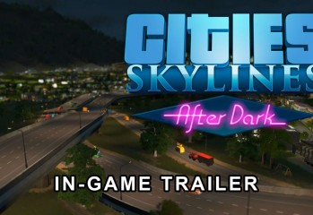 Cities: Skylines After Dark Trailer Premieres At Pax Prime 2015