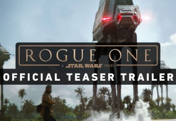 Revealed Today: The Teaser Trailer For Star Wars: Rogue One!
